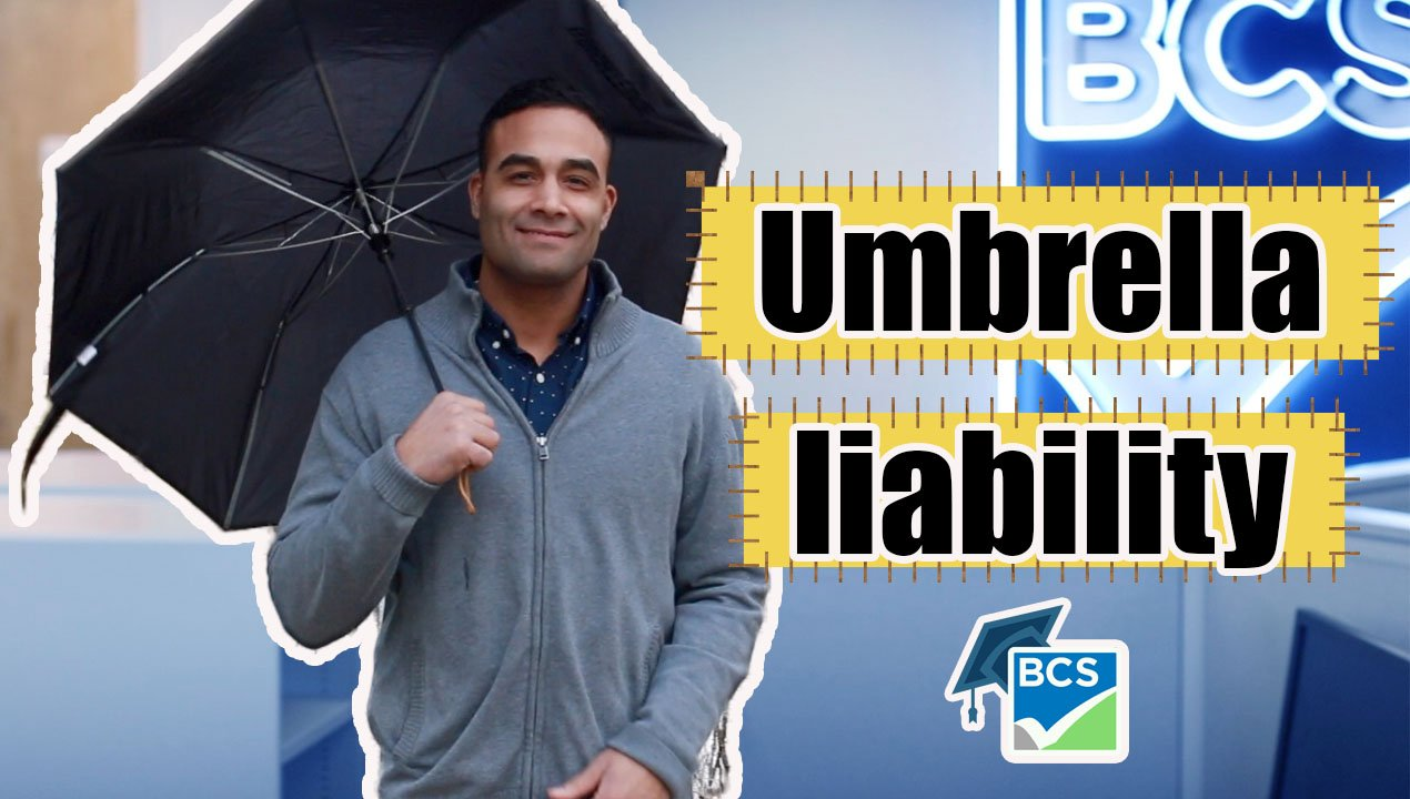 BCSUniversity_Video_UmbrellaLiability-1