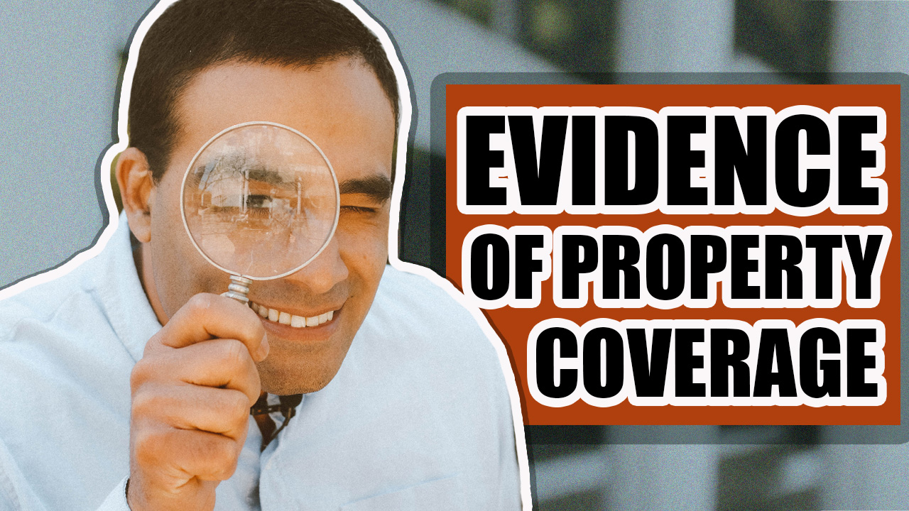 What is the difference between evidence of property coverage and liability insurance?